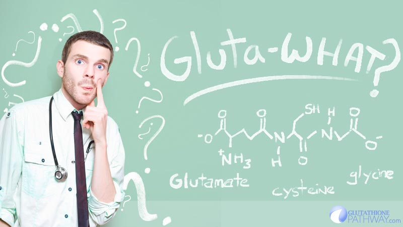 Gluta-what? What is Glutathione?