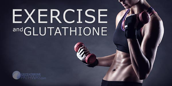 Exercise and Glutathione benefits from glutathionepathway.com