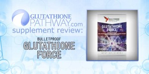 Bulletproof Glutathione Force Supplement Review and Rating