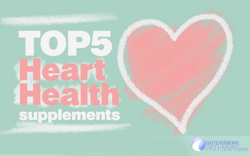 Top 5 Heart Healthy Supplements