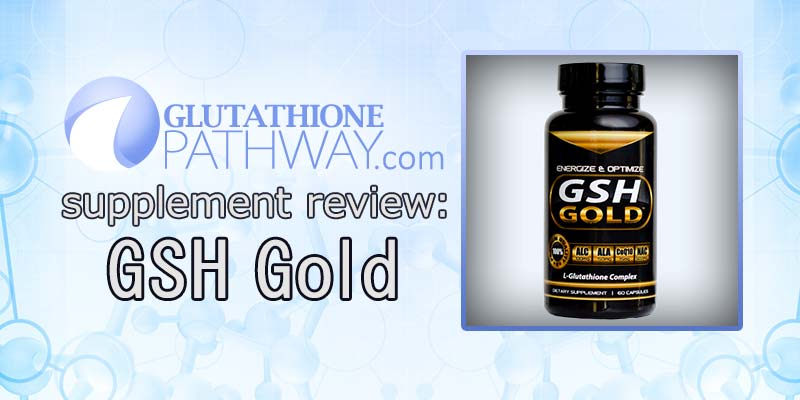 GSH Gold is an L-glutathione supplement reviewed by glutathione pathway.